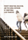 Poverty Reduction Education And The Global Diffusion Of Conditional Cash Transfers