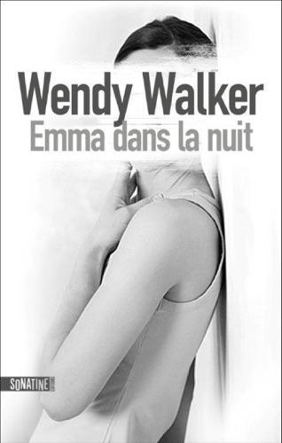 Wendy Walker - Emma dans la nuit