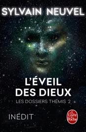 LEVEIL DES DIEUX (LES DOSSIERS THéMIS, TOME 2)