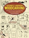 The Beginners Handbook Of Woodcarving