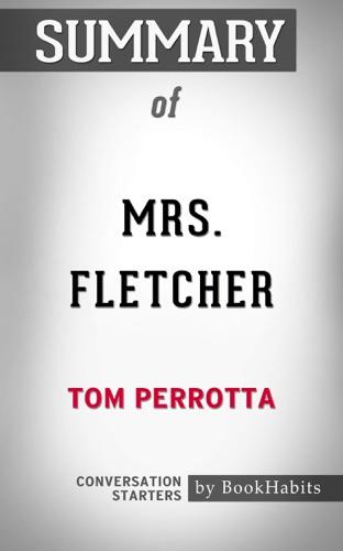 Book Habits - Summary of Mrs. Fletcher by Tom Perrotta  Conversation Starters