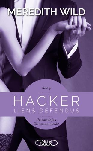 Meredith Wild - Hacker - Acte 4 Liens défendus