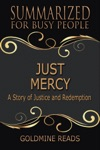 Just Mercy - Summarized For Busy People Based On The Book By Bryan Stevenson