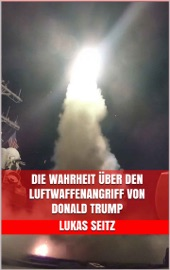 DIE WAHRHEIT üBER DEN LUFTWAFFENANGRIFF VON DONALD TRUMP