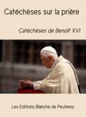 Catéchèses sur la prière
