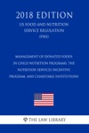 Management Of Donated Foods In Child Nutrition Programs The Nutrition Services Incentive Program And Charitable Institutions US Food And Nutrition Service Regulation FNS 2018 Edition