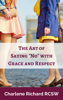 The Art of Saying NO with Grace and Respect - Charlene Richard