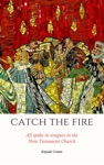 Catch The Fire All Spoke In Tongues In The New Testament Church