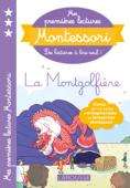 Mes premières lectures Montessori, la montgolfière