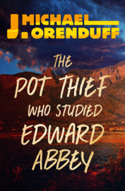 The Pot Thief Who Studied Edward Abbey book