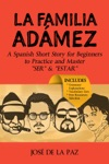 A Spanish Short Story La Familia Admez Spanish Beginner Level