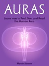 Auras Learn How To Feel See And Read The Human Aura