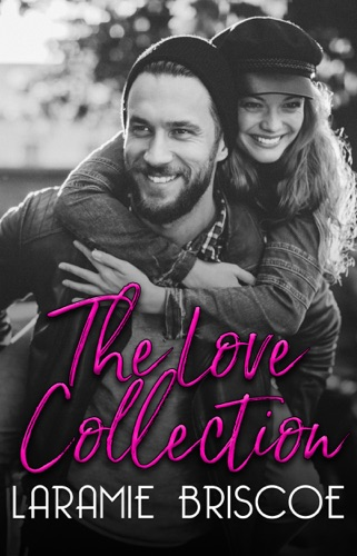 The Love Collection - Laramie Briscoe - Laramie Briscoe