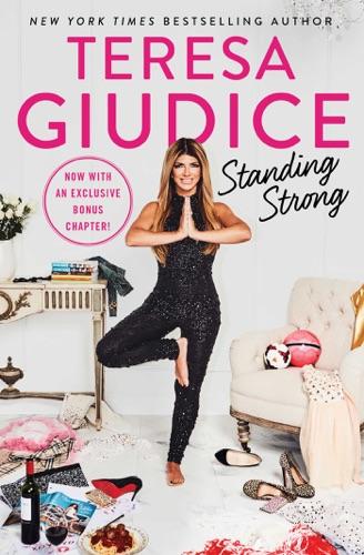 Standing Strong - Teresa Giudice - Teresa Giudice