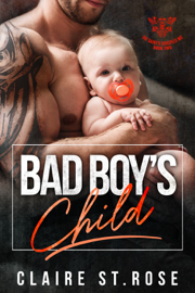 Bad Boy's Child - Claire St. Rose book summary