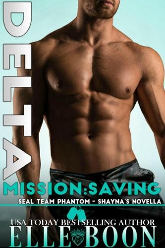 Elle Boon - Delta Mission: Saving Shayna