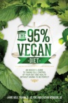 The 95 Vegan Diet An Insiders Guide To Taking Control Of Your Diet And Health Without Having To Be Perfect