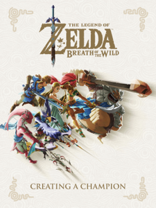 The Legend of Zelda: Breath of the Wild--Creating a Champion Copertina del libro