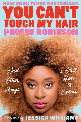 You Can't Touch My Hair - Phoebe Robinson & Jessica Williams book