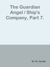 The Guardian Angel / Ship's Company, Part 7.