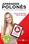 Aprender Polons - Textos Paralelos - Fcil De Ouvir - Fcil De Ler CURSO DE UDIO DE POLONS No 1 - Aprender Polons - Aprenda Com Udio