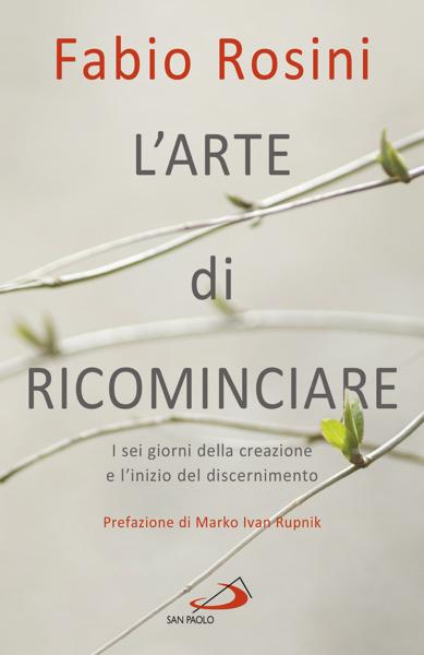 L'arte di ricominciare by Fabio Rosini
