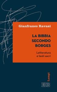 La Bibbia secondo Borges da Gianfranco Ravasi