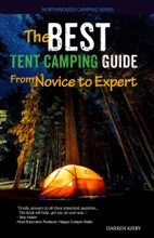 The Best Tent Camping Guide: From Novice To Expert
