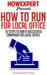 How To Run For Local Office 10 Steps To Run A Successful Campaign For Local Office