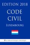 Code Civil Du Luxembourg - Edition 2018
