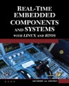 Real-Time Embedded Components And Systems With Linux And RTOS