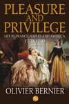 Pleasure And Privilege Life In France Naples And America 1770-1790