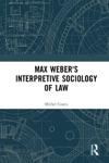 Max Webers Interpretive Sociology Of Law