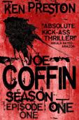 Joe Coffin, Episode One