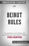 Beirut Rules The Murder Of A CIA Station Chief And Hezbollahs War Against America By Fred Burton Conversation Starters