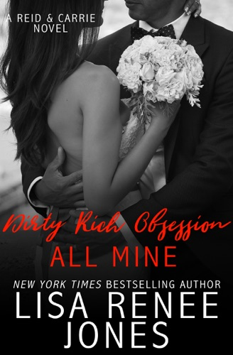 Lisa Renee Jones - Dirty Rich Obsession: All Mine