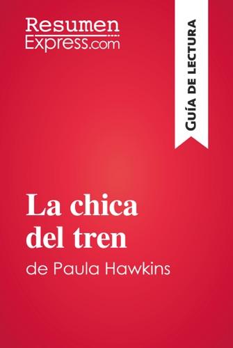 ResumenExpress.com - La chica del tren de Paula Hawkins (Guía de lectura)