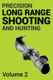 Precision Long Range Shooting And Hunting book