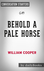 Behold a Pale Horse: by William Cooper Conversation Starters book