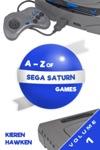 The A-Z Of Sega Saturn Games Volume 1