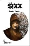Sixx Book Three