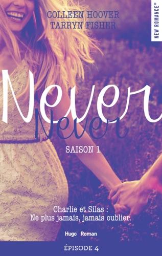 Colleen Hoover & Tarryn Fisher - Never Never Saison 1 Episode 4