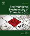 The Nutritional Biochemistry Of ChromiumIII Enhanced Edition