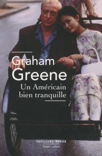 Graham Greene - Un Américain bien tranquille