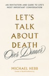 Lets Talk About Death Over Dinner