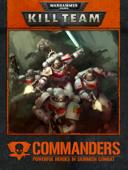 KILL TEAM: COMMANDERS Enhanced Edition