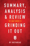 Summary Analysis  Review Of Ray Krocs Grinding It Out With Robert Anderson By Instaread