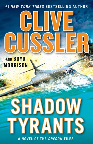 Shadow Tyrants - Clive Cussler & Boyd Morrison - Clive Cussler & Boyd Morrison