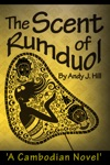 The Scent Of Rumduol A Cambodian Novel