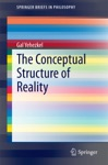 The Conceptual Structure Of Reality